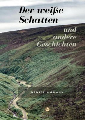 Der weisse Schatten, Daniel Ammann