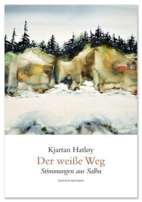Der weiße Weg - Kjartan Hatløy  