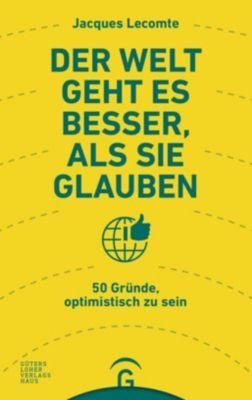Der Welt geht es besser, als Sie glauben - Jacques Lecomte pdf epub