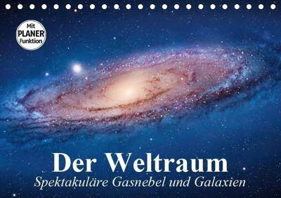 Der Weltraum. Spektakuläre Gasnebel und Galaxien (Tischkalender 2019 DIN A5 quer), Elisabeth Stanzer