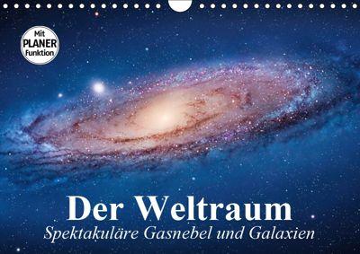 Der Weltraum. Spektakuläre Gasnebel und Galaxien (Wandkalender 2019 DIN A4 quer), Elisabeth Stanzer