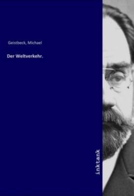 Der Weltverkehr. - Michael Geistbeck pdf epub