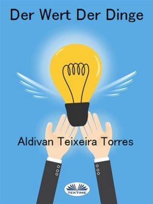 Der Wert der Dinge, Aldivan Teixeira Torres