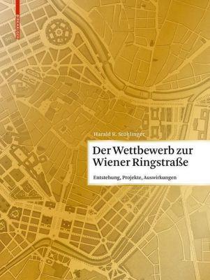 Der Wettbewerb zur Wiener Ringstraße, Harald Stühlinger
