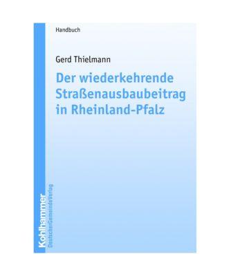 Der wiederkehrende Straßenausbaubeitrag in Rheinland-Pfalz, Gerd Thielmann