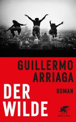 Der Wilde, Guillermo Arriaga