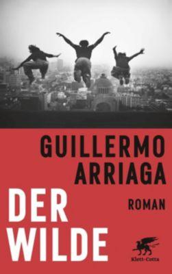 Der Wilde - Guillermo Arriaga |