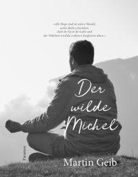 Der wilde Michel, Martin Geib