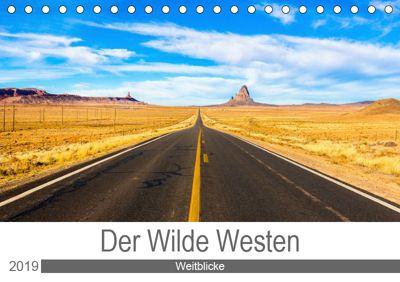 Der Wilde Westen - Weitblicke (Tischkalender 2019 DIN A5 quer), Kai Ostermann