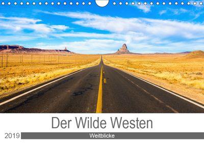Der Wilde Westen - Weitblicke (Wandkalender 2019 DIN A4 quer), Kai Ostermann