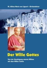 Der Wille Gottes, Alfons von Liguori