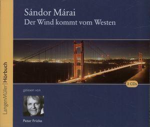 Der Wind kommt von Westen, 3 Audio-CDs, Sándor Márai