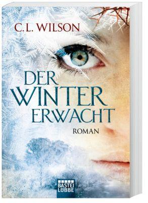 Der Winter erwacht - C. L. Wilson |