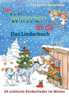 Der Winter ist da - 20 schönste Kinderlieder im Winter, Stephen Janetzko