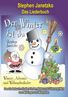 Der Winter ist da - 20 Winter-, Advents- und Weihnachtslieder für Kinder, Stephen Janetzko