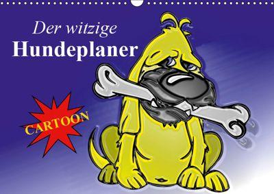 Der witzige Hundeplaner (Wandkalender 2019 DIN A3 quer), Elisabeth Stanzer