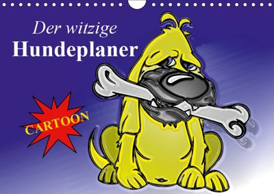 Der witzige Hundeplaner (Wandkalender 2019 DIN A4 quer), Elisabeth Stanzer