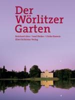 Der Wörlitzer Garten, Reinhard Alex, Josef Bieker, Ulrike Romeis