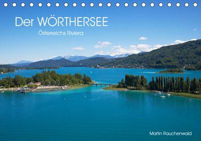 Der Wörthersee - Österreichs Riviera (Tischkalender 2019 DIN A5 quer), Martin Rauchenwald