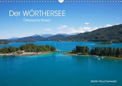 Der Wörthersee - Österreichs Riviera (Wandkalender 2019 DIN A3 quer), Martin Rauchenwald