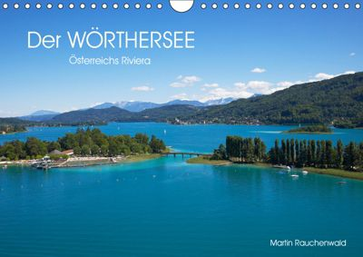 Der Wörthersee - Österreichs Riviera (Wandkalender 2019 DIN A4 quer), Martin Rauchenwald