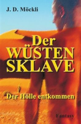 Der Wüstensklave - J. D. Möckli |