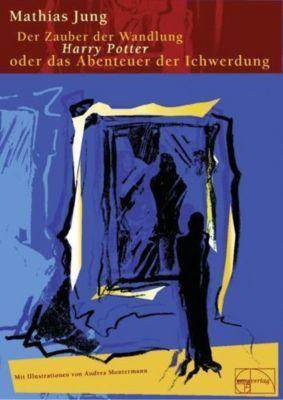 Der Zauber der Wandlung, Mathias Jung