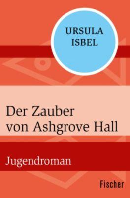 Der Zauber von Ashgrove Hall, Ursula Isbel