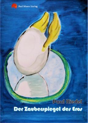 Der Zauberspiegel des Eros, Paul Riedel