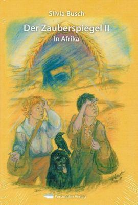 Der Zauberspiegel - In Afrika, Silvia Busch