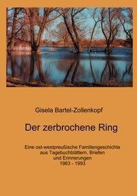 Der zerbrochene Ring - Gisela Bartel-Zollenkopf |