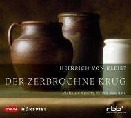 Der zerbrochne Krug, 2 Audio-CDs, Heinrich von Kleist