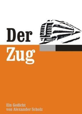 Der Zug - Alexander Scholz |