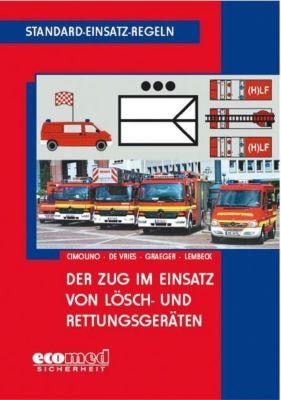 Der Zug im Einsatz von Lösch- und Rettungsgeräten, Ulrich Cimolino, Holger de Vries, Arvid Graeger, Thomas Lembeck
