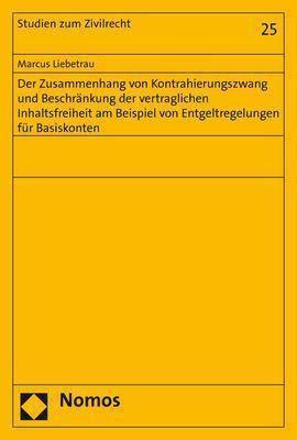 Der Zusammenhang von Kontrahierungszwang und Beschränkung der vertraglichen Inhaltsfreiheit am Beispiel von Entgeltregel - Marcus Liebetrau pdf epub