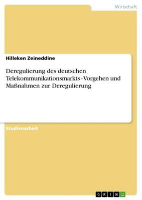 Deregulierung des deutschen Telekommunikationsmarkts  -  Vorgehen und Maßnahmen zur Deregulierung, Hilleken Zeineddine