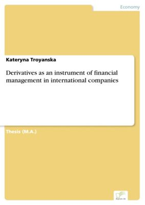 Derivatives as an instrument of financial management in international companies, Kateryna Troyanska