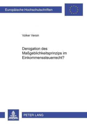 Derogation des Maßgeblichkeitsprinzips im Einkommensteuerrecht?, Volker Versin