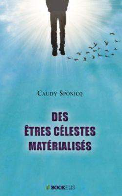 Des êtres célestes matérialisés, Caudy Sponicq