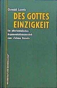 Des Gottes Einzigkeit, Oswald Loretz