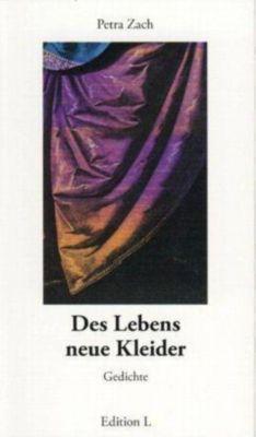 Des Lebens neue Kleider - Petra Zach |