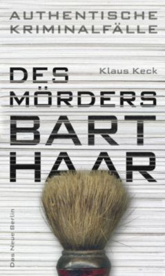 Des Mörders Barthaar, Klaus Keck