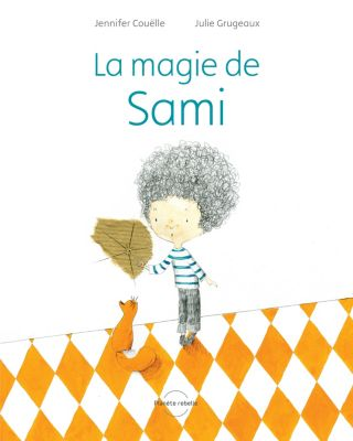 Des mots plein la bouche: La magie de Sami, Jennifer Couëlle