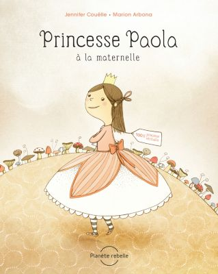 Des mots plein la bouche: Princesse Paola à la maternelle, Jennifer Couëlle