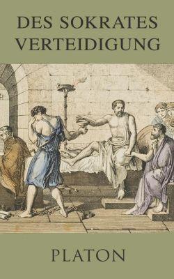 Des Sokrates Verteidigung, Platon