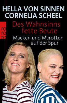 Des Wahnsinns fette Beute, Hella von Sinnen, Cornelia Scheel