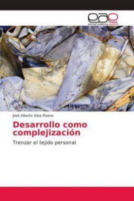 Desarrollo como complejización, José Alberto Silva Rivera