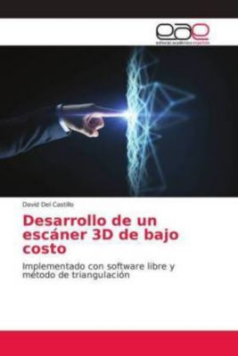 Desarrollo de un escáner 3D de bajo costo, David Del Castillo