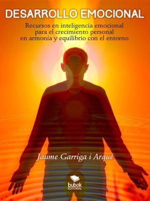 Desarrollo emocional, Jaume Garriga i Arqué