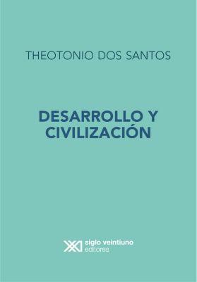 Desarrollo y Civilización, Theotonio Dos Santos